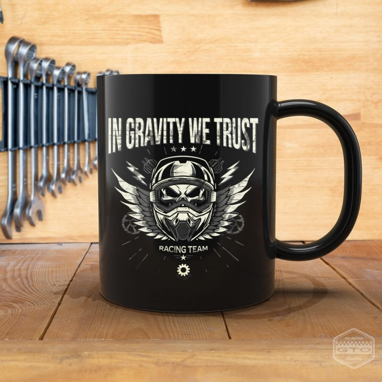 in gravity we trust bad boys racing mug 11oz black with white front print model2