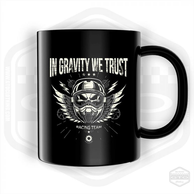 in gravity we trust bad boys racing mug 11oz black with white front print product